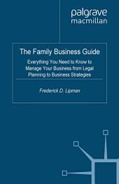 The Family Business Guide: Everything You Need to Know to Manage Your Business from Legal Planning to Business Strategies