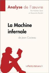 La Machine infernale de Jean Cocteau (Analyse de l'oeuvre): Comprendre la littérature avec lePetitLittéraire.fr