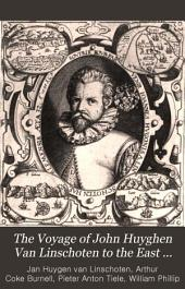The Voyage of John Huyghen Van Linschoten to the East Indies: From the Old English Translation of 1598 : the First Book, Containing His Description of the East, Nummer 70