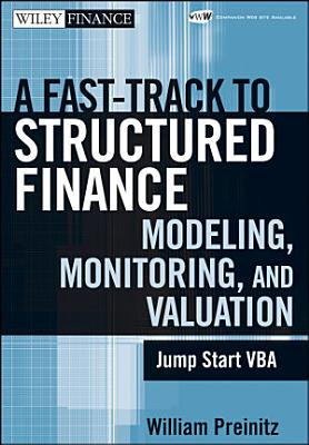 A Fast Track to Structured Finance Modeling  Monitoring  and Valuation PDF