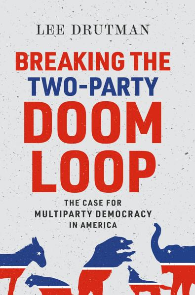 Download Breaking the Two Party Doom Loop Book