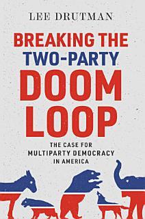 Breaking the Two Party Doom Loop Book