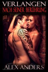Verlangen nach seiner Berührung (Rockstar, MMF, Alphamann, Erotische Romanze)