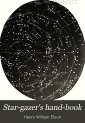 Star-gazer's Hand-book: A Brief Guide for Amateur Students of Astronomy