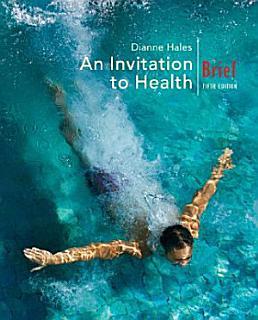 An Invitation to Health  Brief Edition Book