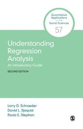 Understanding Regression Analysis: An Introductory Guide, Edition 2