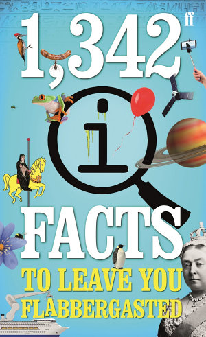 1 342 QI Facts To Leave You Flabbergasted