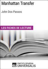 Manhattan Transfer de John Dos Passos: Les Fiches de lecture d'Universalis