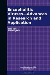 Encephalitis Viruses—Advances in Research and Application: 2012 Edition: ScholarlyBrief