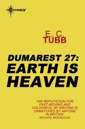 Earth is Heaven: The Dumarest Saga, Book 27