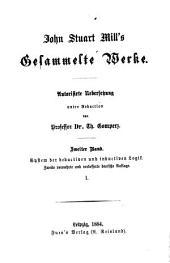 System der deductiven und inductiven logik: Eine darlegung der grundsätze der beweislehre und der methoden wissenschaftlicher forschung, Bände 1-2