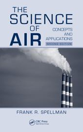 The Science of Air: Concepts and Applications, Second Edition, Edition 2