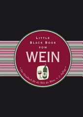 Little Black Book vom Wein: Das Handbuch für die Welt des Weins, Ausgabe 2