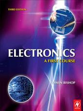 Electronics: A First Course: Edition 3