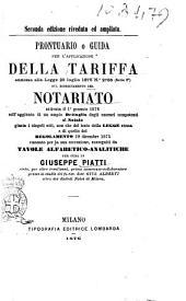 Prontuario o guida per l'applicazione della tariffa annessa alla Legge 25 luglio 1875 n.°2786 (serie 2.a) sul riordinamento del notariato ... per cura di Giuseppe Piatti