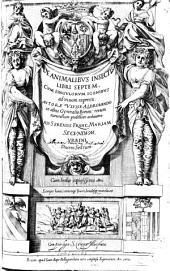 De animalibus insectis: libri septem : Cum singulorum iconibus ad viuum expressis ; Cum indice copiosissimo