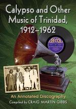 Calypso and Other Music of Trinidad, 1912Ð1962