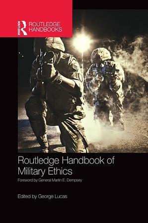 Routledge Handbook of Military Ethics PDF