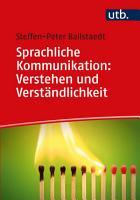 Sprachliche Kommunikation  Verstehen und Verst  ndlichkeit PDF