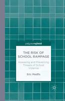 The Risk of School Rampage  Assessing and Preventing Threats of School Violence PDF