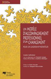 Un modèle d'accompagnement professionnel d'un changement: Pour un leadership novateur