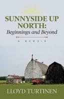 Sunnyside Up North  Beginnings and Beyond Book