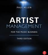 Artist Management for the Music Business: Edition 3