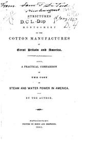 Strictures on Montgomery on the cotton manufactures of Great Britain and America: Also, a practical comparison of the cost of steam and water power in American
