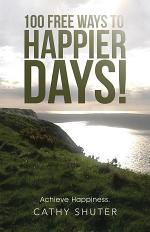 100 Free Ways to Happier Days!