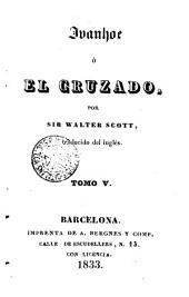 Ivanhoe, 5: ó & el cruzado