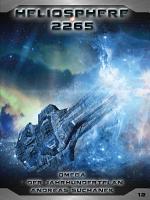 Heliosphere 2265   Band 12  Omega   Der Jahrhundertplan  Science Fiction  PDF