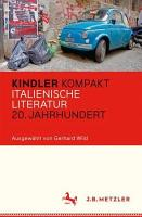 Kindler Kompakt  Italienische Literatur  20  Jahrhundert PDF