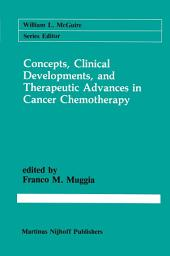 Concepts, Clinical Developments, and Therapeutic Advances in Cancer Chemotherapy