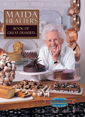 Maida Heatter s Book of Great Desserts PDF