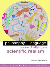 Philosophy of Language and the Challenge to Scientific Realism