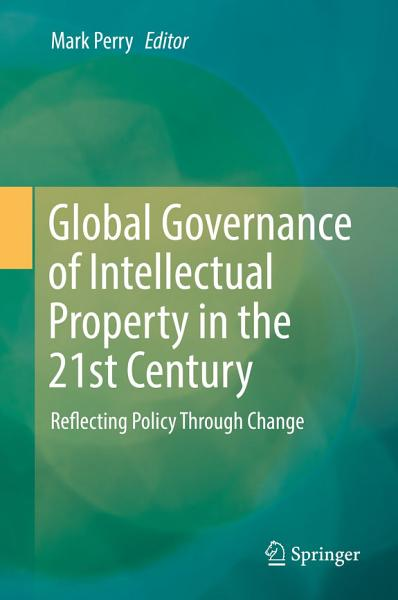 Global Governance of Intellectual Property in the 21st Century PDF