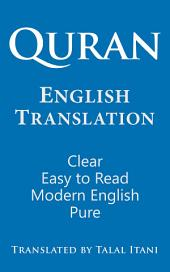 Quran: English Translation. Clear, Easy to Read, in Modern English.