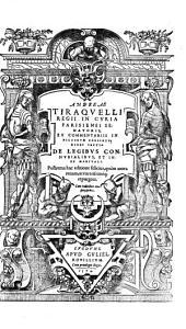 Andr. Tiraquelli De legibus connubialibus, et iure maritali