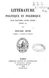 Littérature politique et polémique: Ruth, Maccabées, Daniel, Esther, Judith, etc