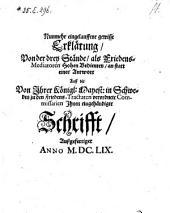 Nunmehr eingelauffene gewisse Erklärung von der drey Stände ... an statt einer Antwort auff die von Ihrer Königl. Mayest. in Schweden ... eingehändigte Schrifft, Außgefertiget Anno 1659. - o.O. o.J.