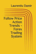 Follow Price Action Trends   Forex Trading System PDF