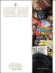 American Comic Book Chronicles  The 1980s PDF