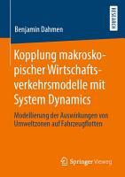 Kopplung makroskopischer Wirtschaftsverkehrsmodelle mit System Dynamics PDF