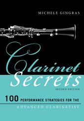 Clarinet Secrets: 100 Performance Strategies for the Advanced Clarinetist, Edition 2
