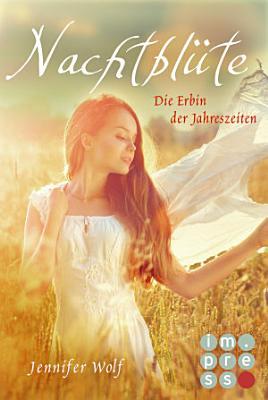 Nachtbl  te  Die Erbin der Jahreszeiten  Buch 3  PDF