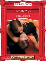 Hold Me Tight (Mills & Boon Desire) (Heartbreakers, Book 11)
