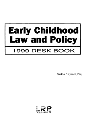 Early Childhood Law and Policy Desk Book