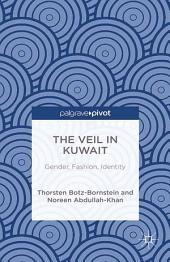 The Veil in Kuwait: Gender, Fashion, Identity