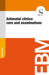 Antenatal clinics: care and examinations