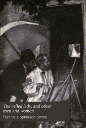 The Veiled Lady: And Other Men and Women
